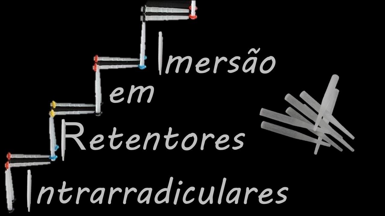 Imersão em Retentores Intrarradiculares de Fibra de Vidro
